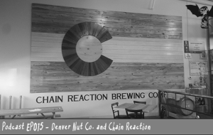 BnL Podcast: Denver Nut Co. and Chain Reaction