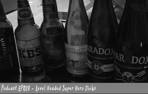 BnL Podcast EP018: Level Headed Super Hero Dicks