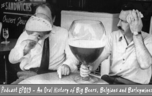 BnL Podcast EP 019 – An Oral History Of Big Beers, Belgians and Barleywines