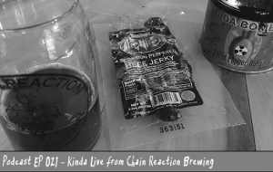 BnL Podcast EP 021 – Kinda Live from Chain Reaction Brewing Company