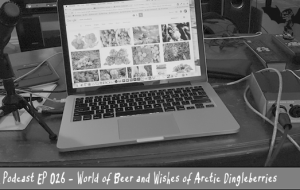 BnL Podcast EP 026 – World of Beer and Wishes of Arctic Dingleberries