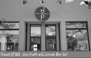 BnL Podcast EP 029 – Deep Drafts with Colorado Beer Girl