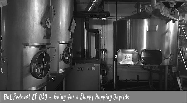 BnL Podcast EP 039 – Going for a Sloppy Hopping Joyride