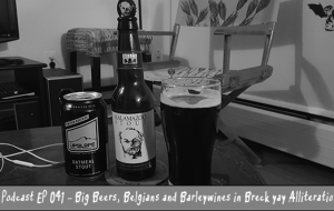 BnL Podcast EP 041 – Big Beers, Belgians and Barleywines in Breck yay Alliteration