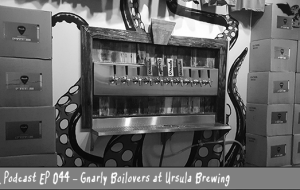 BnL Podcast EP 044 – Gnarly Boilovers at Ursula Brewing