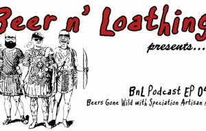 BnL Podcast EP 049 – Beers Gone Wild with Speciation Artisan Ales