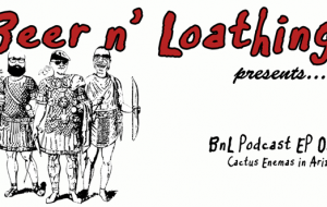 BnL Podcast EP 051 – Cactus Enemas in Arizona