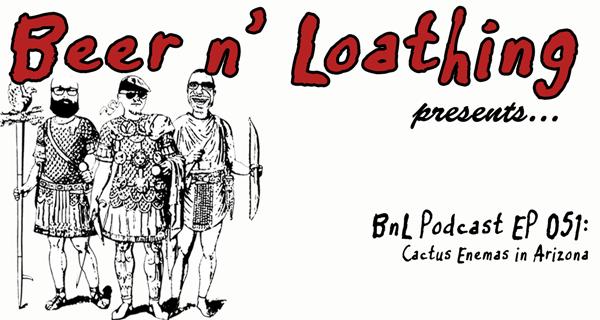BnL Podcast EP 051 – Cactus Enemas in Arizona