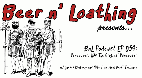 BnL Podcast EP 054 – Vancouver, WA: The Original Vancouver