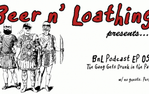 BnL Podcast EP 057: The Gang Gets Drunk in the Park