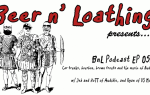 BnL Podcast EP 059: Car trunks, bourbon, brown trouts and the music of Audible