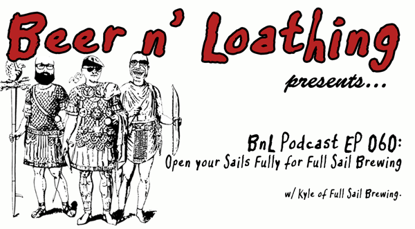 BnL Podcast EP 060: Open your Sails Fully for Full Sail Brewing